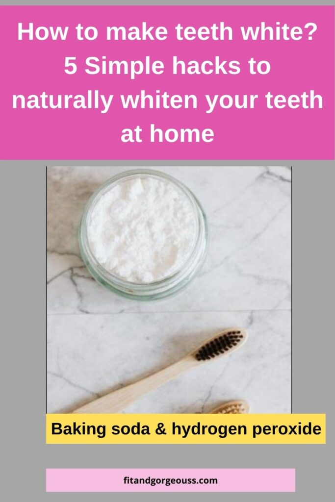 How to make teeth white? 5 Simple hacks to naturally whiten your teeth at home