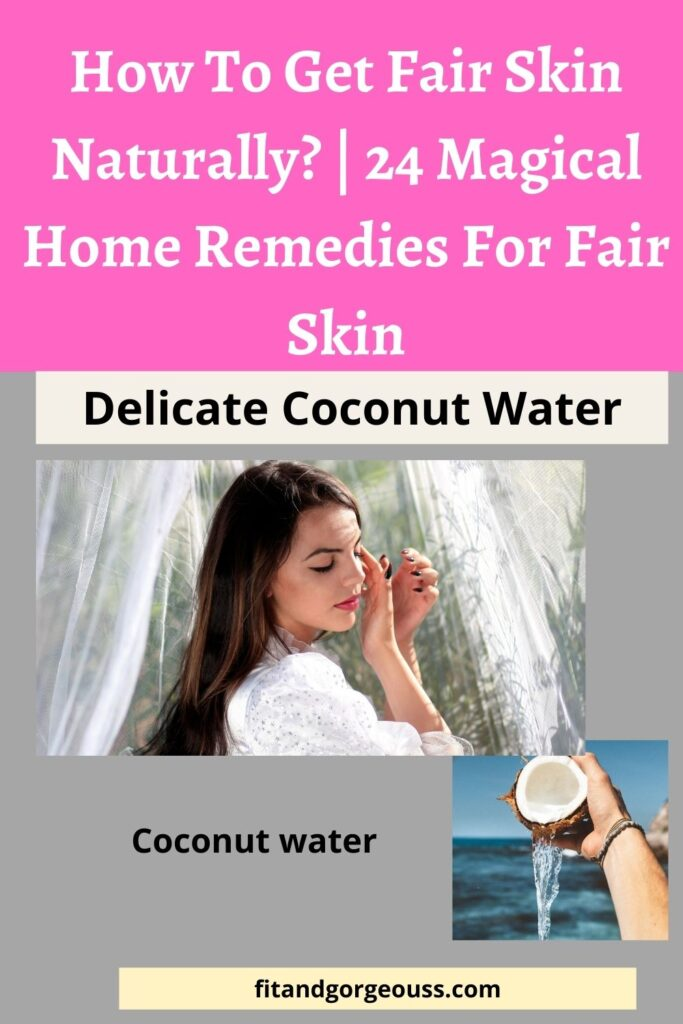 How To Get Fair Skin Naturally? | 22 Magical Home Remedies For Fair Skin