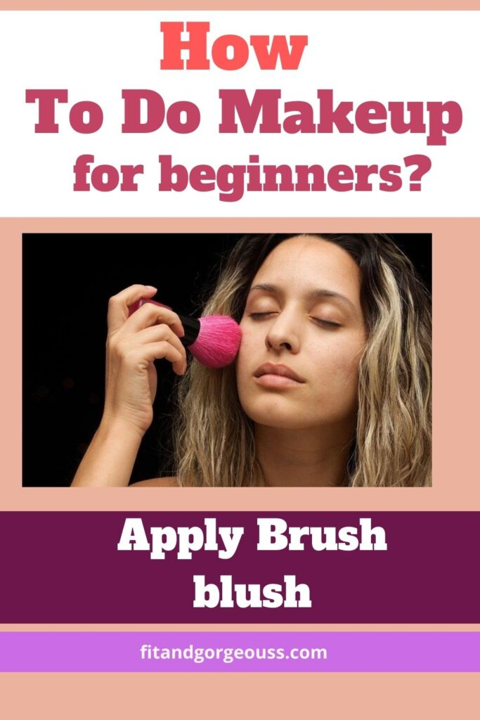 How To Do Makeup for beginners?