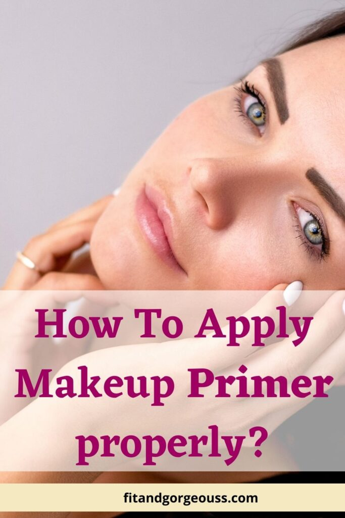 How To Apply Makeup Primer properly?