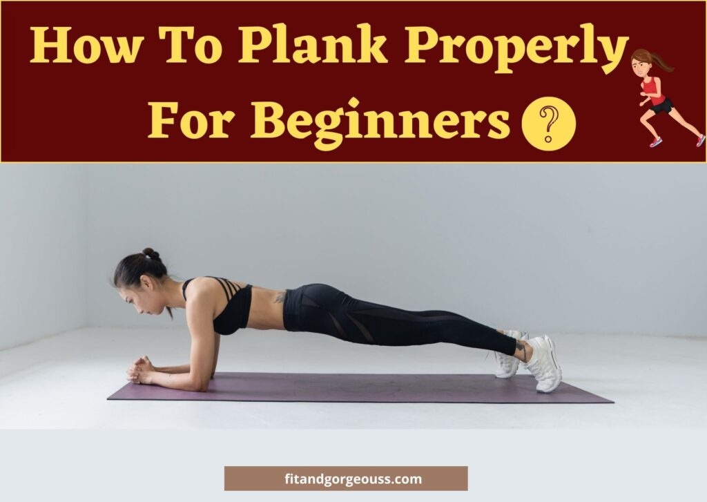 How To Plank Properly For Beginners | Step-By-Step procedure.